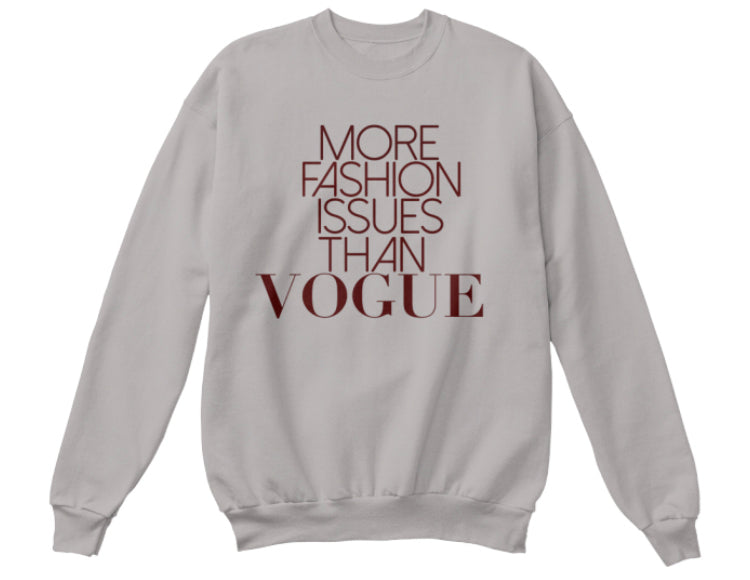 More Fashion Issues Than Vogue Sweatshirt - Grey