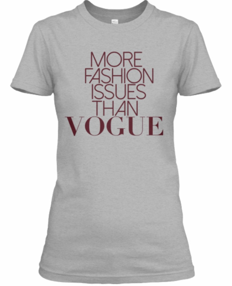 More Fashion Issues Than Vogue Tee - Grey