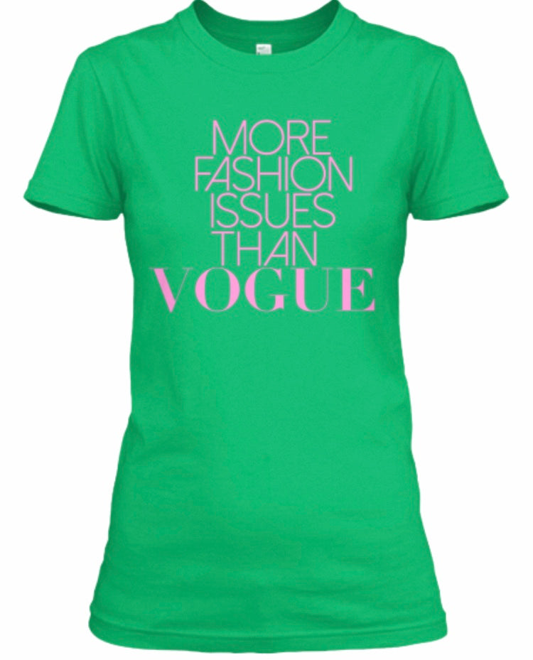More Fashion Issues Than Vogue Tee - Green