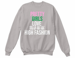 Pretty Girls Love High Fashion Sweatshirt - Grey