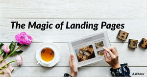 The Magic of Landing Pages