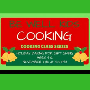 HOLIDAY BAKING FOR GIFT GIVING - AGES 9- 12