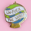 Jubly Umph Lapel Pin • Un-Fuck The World