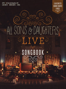All Sons & Daughters LIVE Songbook