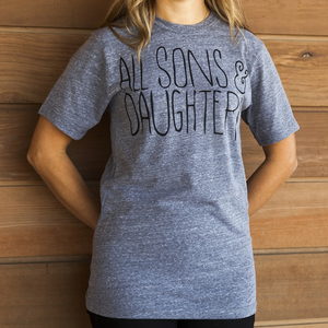 All Sons & Daughters Tee - Light Gray
