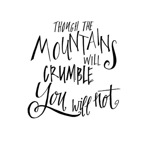 Though The Mountains Crumble You Will Not Poster
