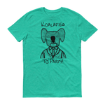Koalafied to Party! Short Sleeve T-Shirt