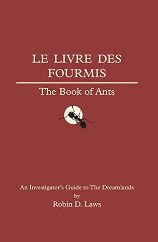 Le Livre Des Fourmis - The Book of Ants: An Investigators Guide to the Dreamlands