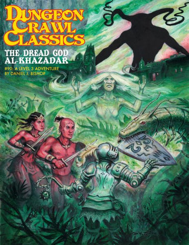 Dungeon Crawl Classics #90 The Dread God of Al-Khazdar,(color cover) by Daniel J.Bishop a Level 4 Adventure