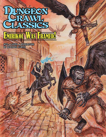 Dungeon Crawl Classics #73: Emirikol Was Framed