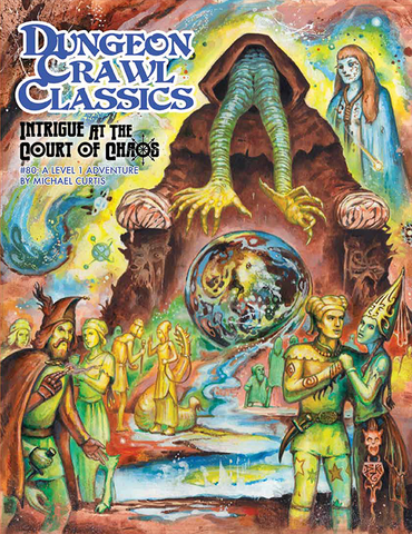 Dungeon Crawl Classics # 80 Intrigue at the Court of Chaos
