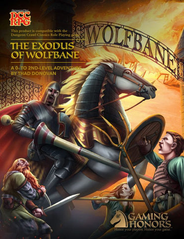 The Exodus of Wolfbane: A 0 to 2nd-Level Adventure for DCC-RPG