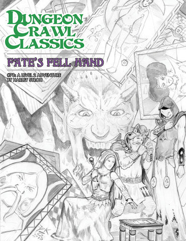 "Dungeon Crawl Classics #78: ""Fate's Fell Hand"" (Sketch Cover)"
