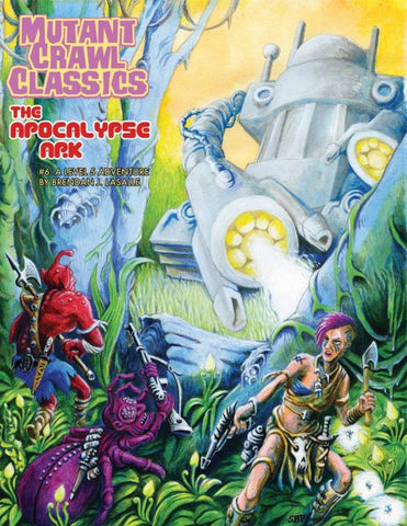 Mutant Crawl Classics #6 The Apocalypse Ark,  by Brendan J. Lasalle, a level 5 Adventure