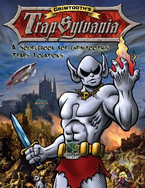 Grimtooth's Trapsylvania: A Sourcebook for Grimtooth's Traps Locations HARDCOVER