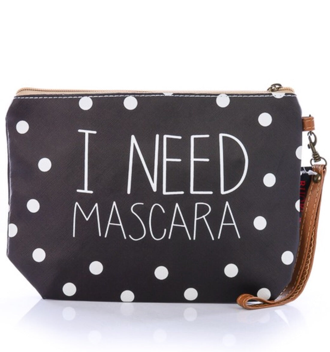 "Make Up Bag ""I NEED MASCARA"""