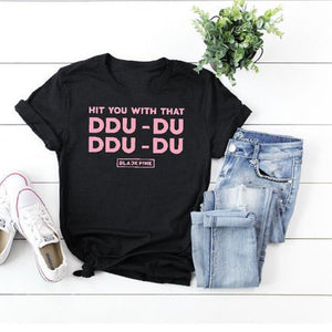 Hit You with That Ddu-Du Ddu-Du BlackPink T-Shirt