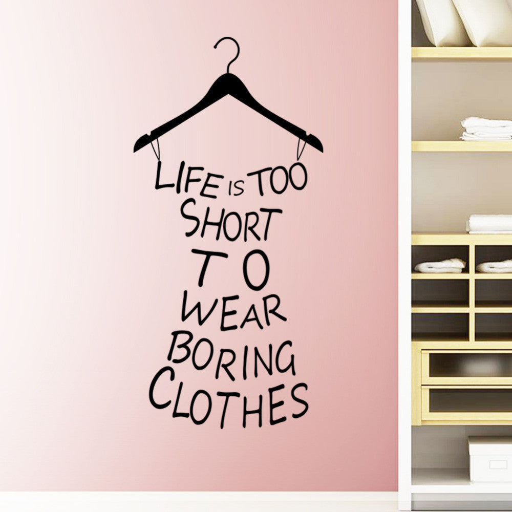 Life Is Too Short To Wear Boring Clothes Wall Art