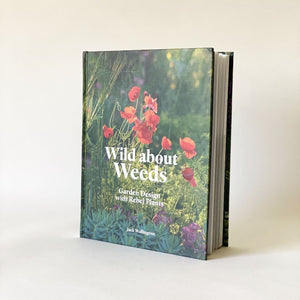 Wild About Weeds Garden Design with Rebel Plants Jack Wallington