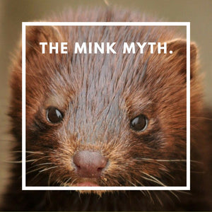The Mink Myth