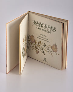 Pressed Flowers - A South African Guide by Cathy Bussi