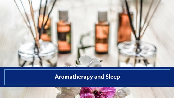 AROMATHERAPY AND SLEEP