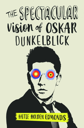 The Spectacular Vision of Oskar Dunkelblick