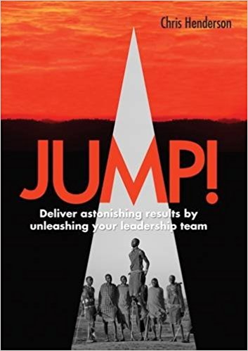 Jump!: Deliver astonishing results by unleashing your Leadership Team