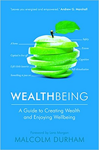 WealthBeing: A Guide to Creating Wealth and Enjoying Wellbeing
