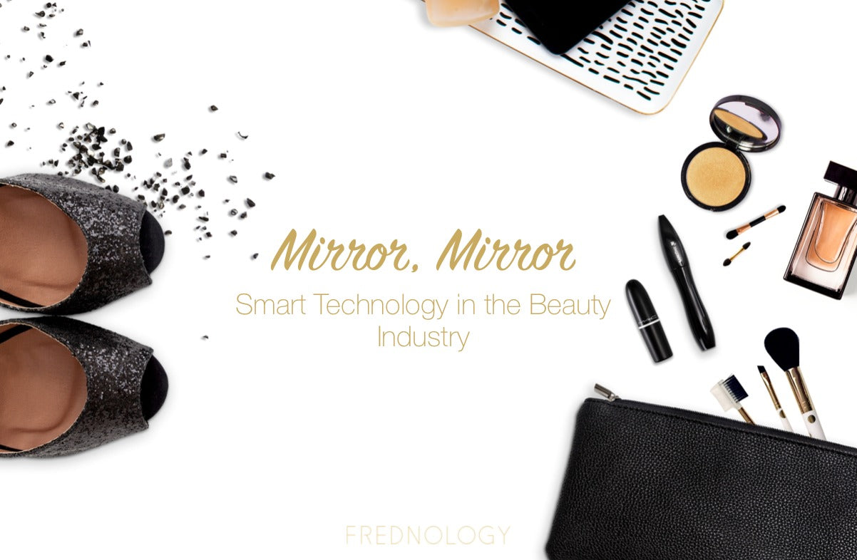 Smart Makeup Mirror Technology - Frednology