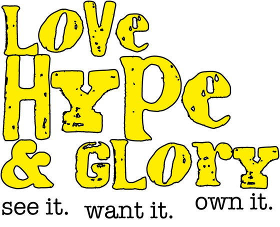 Love Hype & Glory