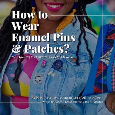 How To Wear Enamel Pins & Patches?