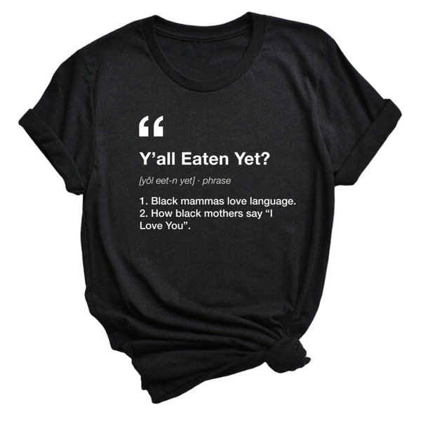 Y'all Eaten Yet? Black Mother Definition T-Shirt