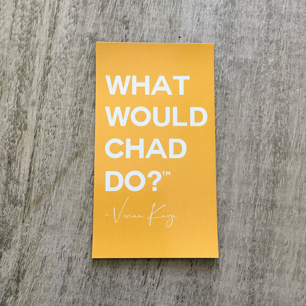 What Would Chad Do?™ magnet
