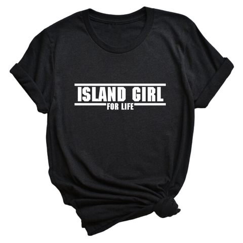 Island Girl for Life | T-Shirt