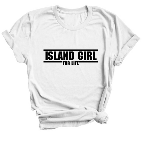 Island Girl for Life | Unisex T-Shirt