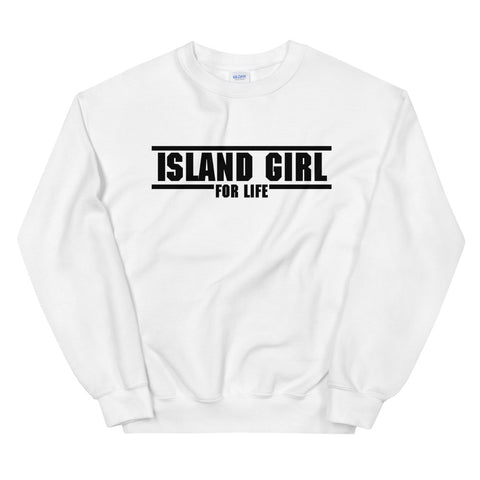 Island Girl for Life | Unisex Sweatshirt