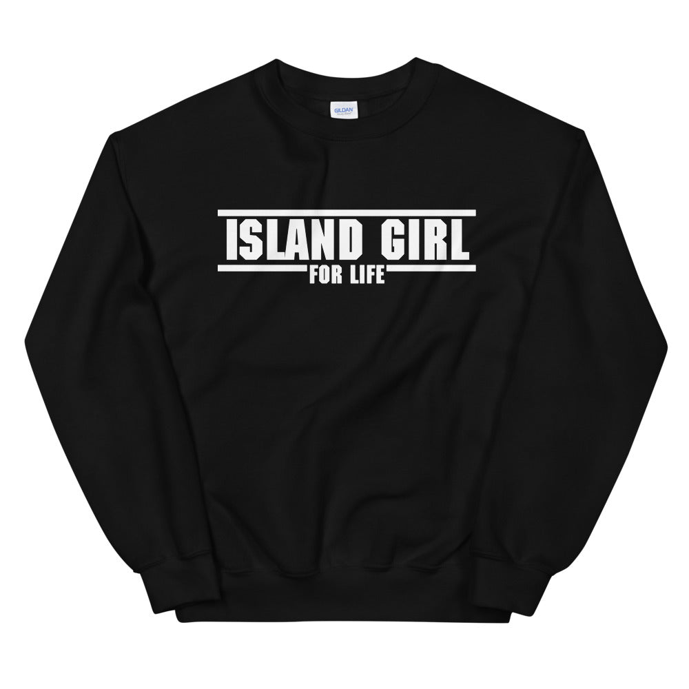 Island Girl for Life | Sweatshirt