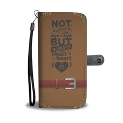 Mom Wallet Phone Case - Not Always Eye To Eye But Always Heart To Heart. I Love Mom - (Brown)