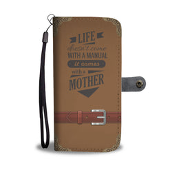 Mom Wallet Phone Case - Life Doesn't Come With A Manual, It Comes With A Mother (Brown)