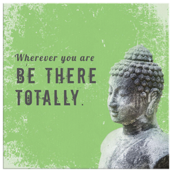 Mindfulness Canvas - Wherever you are, be there totally.