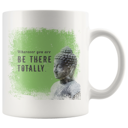 Mindfulness Mug - Wherever you are, be there totally.