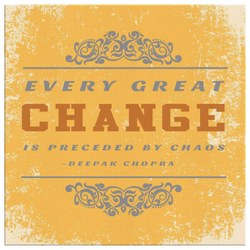 Inspire Canvas - Every great change is preceded by chaos