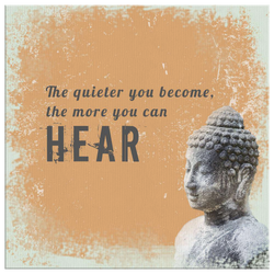 Mindfulness Canvas - The quieter you become, the more you can hear