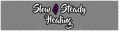 Slow & Steady Healing