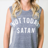 NOT TODAY SATAN MUSCLE TANK