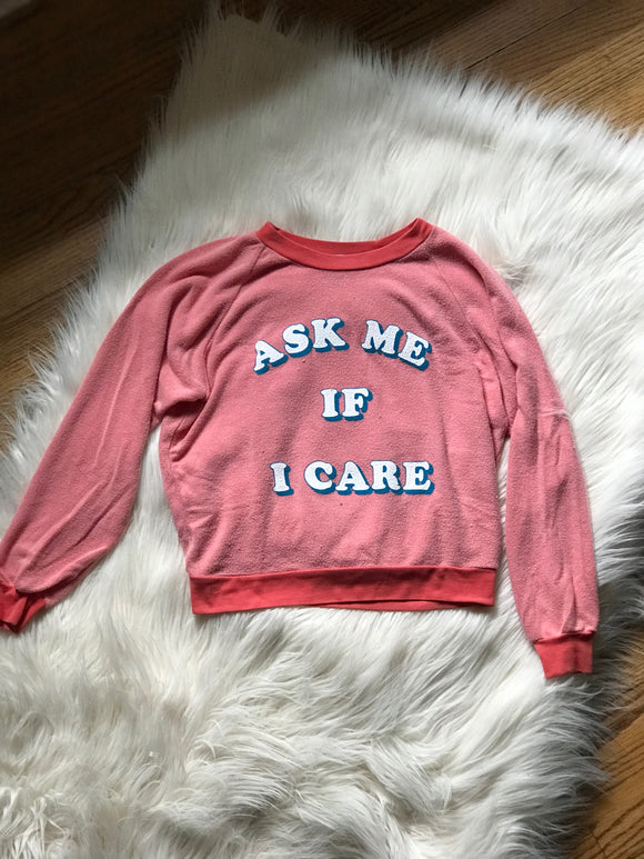 ASK ME IF I CARE SWEATSHIRT