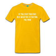 If You Stay Positive Premium T-Shirt - sun yellow