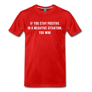 If You Stay Positive Premium T-Shirt - red