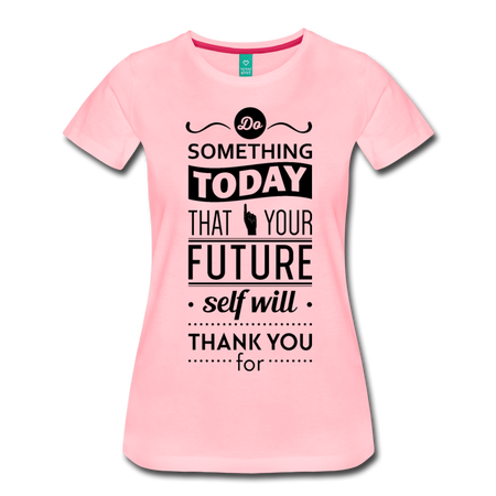 Do Something Today Women's T-Shirt - pink